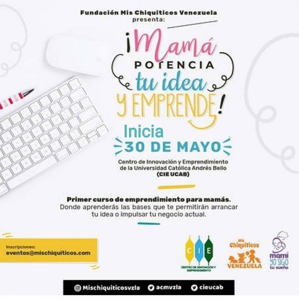 """Curso """"Mamá potencia tu idea y Emprende"""" de Mis Chiquiticos Venezuela y el Centro de Innovación y Emprendimiento de la UCAB"""