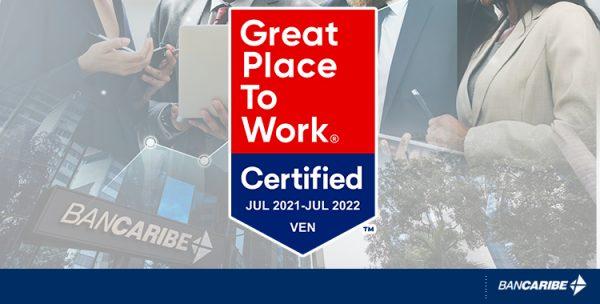 Bancaribe nuevamente recibió la certificación Great Place to Work® Venezuela 2021-2022